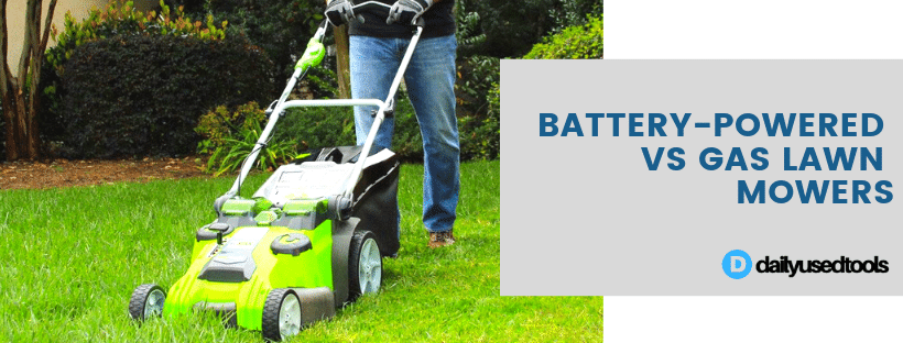 Battery-Powered Vs Gas Lawn Mowers