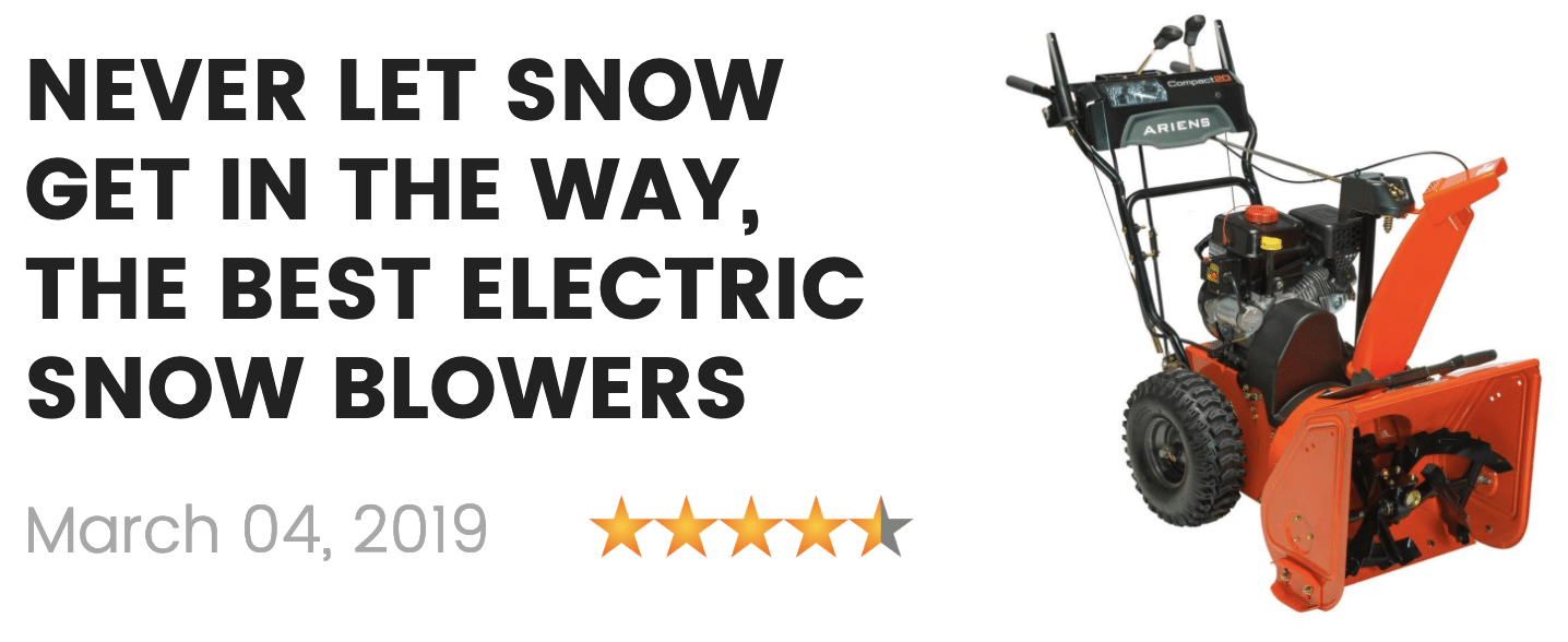 the best electric snow blowers